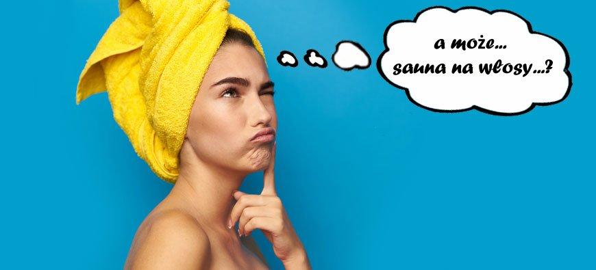 Fryzjerskie SPA, czyli sauna dla włosów